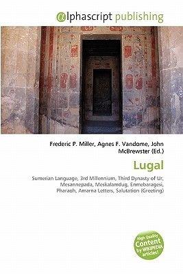 Lugal (Paperback): Frederic P. Miller, Agnes F. Vandome, John McBrewster