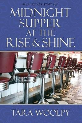 Midnight Supper at the Rise and Shine (Paperback): Woolpy Tara