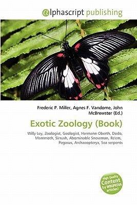 Exotic Zoology (Book) (Paperback): Frederic P. Miller, Agnes F. Vandome, John McBrewster