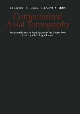 Computerized Axial Tomography - An Anatomic Atlas of Serial Sections of the Human Body Anatomy - Radiology - Scanner...