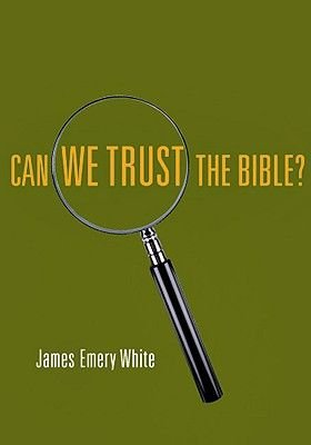 Can We Trust the Bible? (Paperback): James Emery White