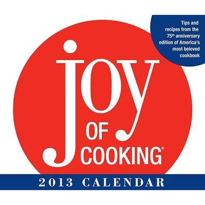 Joy of Cooking Calendar (Calendar, 2013 ed.): Irma S. Rombauer