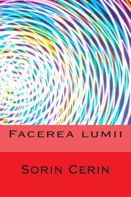 Facerea Lumii (Romanian, Paperback): Sorin Cerin