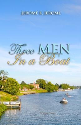 Three Men in a Boat (Electronic book text): Jerome Jerome