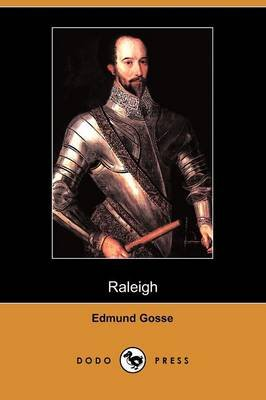 Raleigh (Dodo Press) (Paperback): Edmund Gosse
