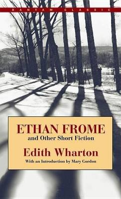 Ethan Frome and Other Short Fiction (Electronic book text): Edith Wharton