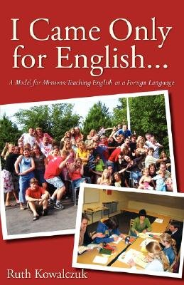 I Came Only for English... (Paperback): Ruth Kowalczuk