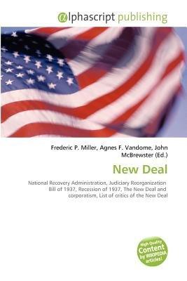 New Deal (Paperback): Frederic P. Miller, Agnes F. Vandome, John McBrewster