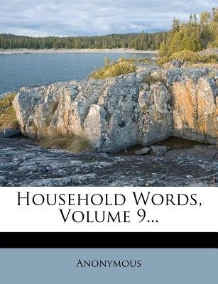 Household Words, Volume 9... (Paperback): Anonymous