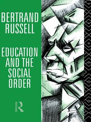 Education and the Social Order (Electronic book text): Bertrand Russell