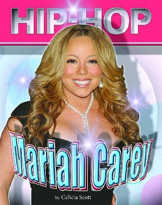 Mariah Carey (Hardcover): Celicia Scott