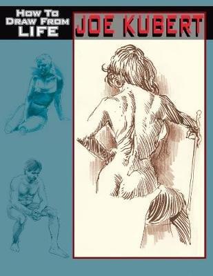 Joe Kubert How to Draw from Life PB (Paperback, Annotated edition): Joe Kubert