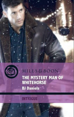 The Mystery Man of Whitehorse (Electronic book text, ePub First edition): B. J Daniels