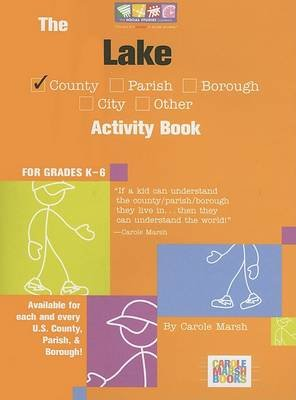 The Lake County Activity Book - For Grades K-6 (Paperback, illustrated edition): Carole Marsh