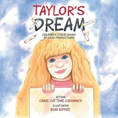 Taylor's Dream - Children's Lyrical Books by Choo-Productions (Paperback): Sissy Choomack