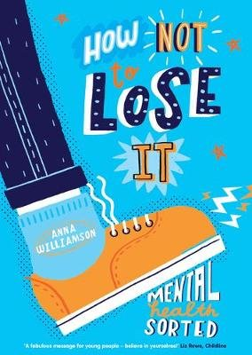 How Not to Lose It: Mental Health - Sorted (Paperback): Anna Williamson