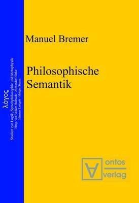 Philosophische Semantik (English, German, Electronic book text): Manuel Bremer