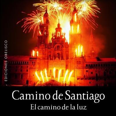 Camino de Santiago - El Camino de la Luz (Spanish, Hardcover): Luc Adrian