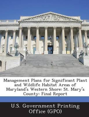 Management Plans for Significant Plant and Wildlife Habitat Areas of Maryland's Western Shore - St. Mary's County:...