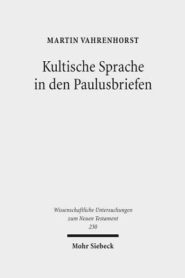 Kultische Sprache in Den Paulusbriefen (Microfilm): Martin Vahrenhorst
