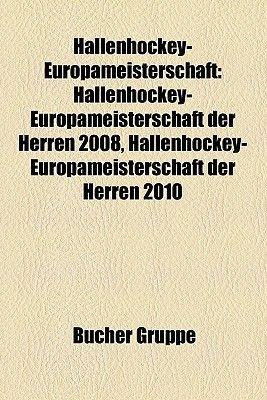 Hallenhockey-Europameisterschaft - Hallenhockey-Europameisterschaft Der Herren 2008, Hallenhockey-Europameisterschaft Der...