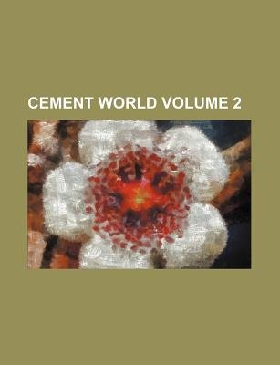 Cement World Volume 2 (Paperback): Books Group