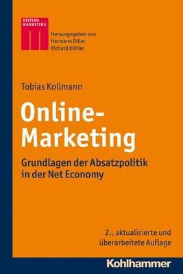 Online-Marketing - Grundlagen Der Absatzpolitik in Der Net Economy (German, Paperback, 2nd): Tobias Kollmann