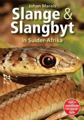 Slange & slangbyt in Suider-Afrika (Afrikaans, Paperback): Johan Marais
