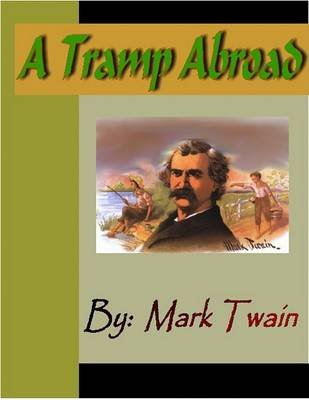 A Tramp Abroad (Electronic book text): Mark Twain