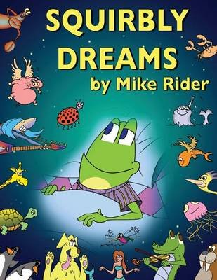 Squirbly Dreams (Paperback): Mike Rider