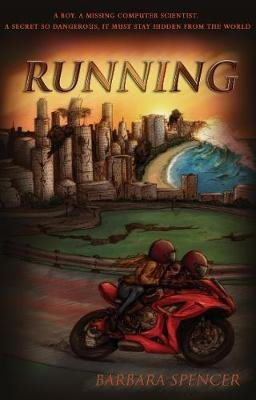 Running - A boy. A missing computer scientist. A secret so dangerous, it must stay hidden from the world. (Paperback): Barbara...