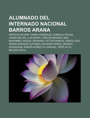 Alumnado del Internado Nacional Barros Arana - Patricio Aylwin, Yanko Gonzalez, Gonzalo Rojas, Jorge Millas, Luis Maira, Carlos...