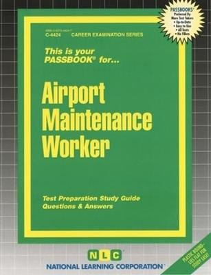 Airport Maintenance Worker (Spiral bound): Jack Rudman