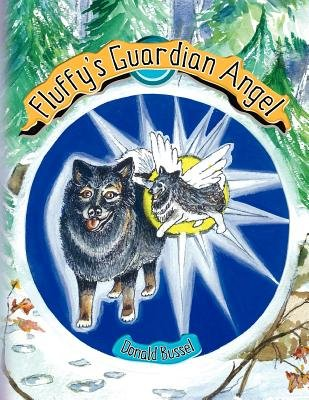 Fluffy's Guardian Angel (Paperback): Donald Bussel
