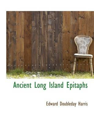 Ancient Long Island Epitaphs (Large print, Paperback, large type edition): Edward Doubleday Harris