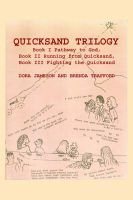 Quicksand Trilogy - Book I Pathway to God, Book II Running from Quicksand, Book III Fighting the Quicksand (Hardcover): Dora...