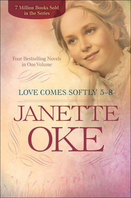 Love Comes Softly 5-8 - Four Bestselling Novels in One Volume (Paperback): Janette Oke