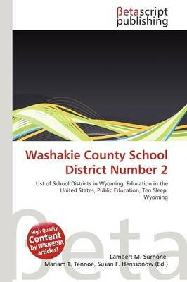 Washakie County School District Number 2 (Paperback): Lambert M. Surhone, Mariam T. Tennoe, Susan F. Henssonow