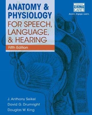 Anatomy & Physiology for Speech, Language, and Hearing, 5th (with Anatesse Software Printed Access Card) (Hardcover, 5th...