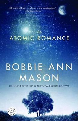 Atomic Romance, An: A Novel (Electronic book text): Bobbie Ann Mason