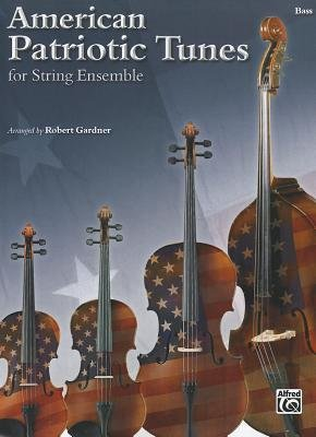 American Patriotic Tunes for String Ensemble: Bass (Paperback):