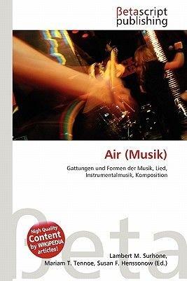 Air (Musik) (English, German, Paperback): Lambert M. Surhone, Miriam T. Timpledon, Susan F. Marseken