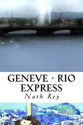 Geneve - Rio Express (French, Paperback): Mrs Nath Rey