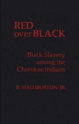 Red Over Black - Black Slavery Among the Cherokee Indians (Hardcover): Richard Halliburton