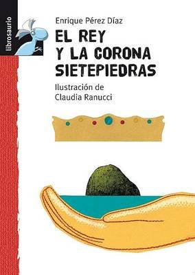 El Rey y la Corona Sietepiedras (Spanish, Hardcover): Enrique Perez Diaz