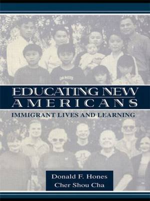 Educating New Americans - Immigrant Lives and Learning (Paperback): Donald F Hones, Shou C. Cha, Cher Shou Cha