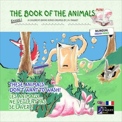 The Book of the Animals - Mini - Episode 1 (bilingual English-French) (English, French, Paperback): J. N. Paquet