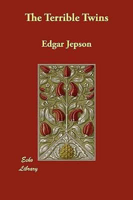 The Terrible Twins (Paperback): Edgar Jepson
