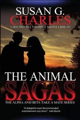 The Animal Sagas - A Gray Wolf Pack Paranormal Romance Box Set (Paperback): Susan G Charles
