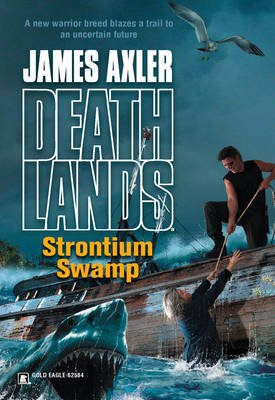 Strontium Swamp (Electronic book text, ePub First edition): James Axler